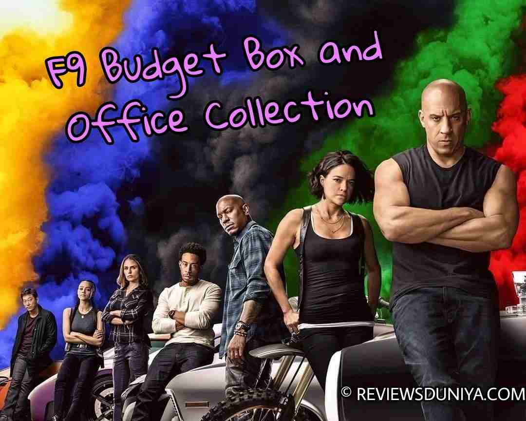 Fast and Furious 9 Budget and Box Office Collection 2021: Read here the Hilarious Information about F9