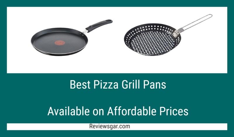 Best Pizza Grill Pans