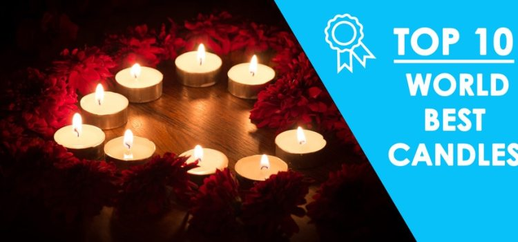 TOP 10 WORLD BEST CANDLES  BEST CANDLES FRAGRANCES IN 2019