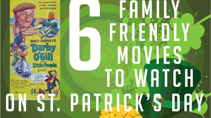 six family friendly movies to watch on st patrick s day reviews