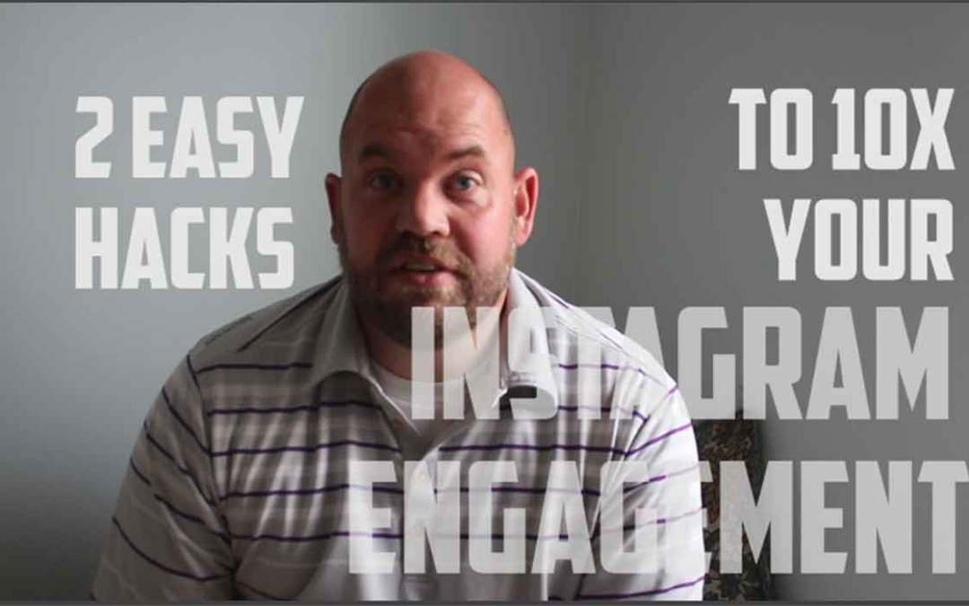 2 Hacks to 10x Your Instagram Engagement (Likes)
