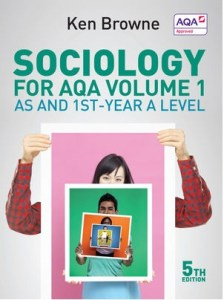Browne_Sociology_ for_AQA_Volume_1_ AS_and_1st-Year A_Level_5th_Edition
