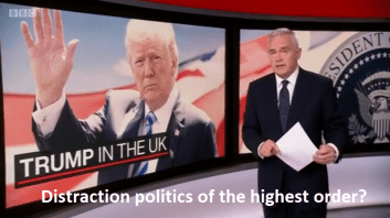 Trump's visit to the United Kingdom – 'Distraction Politics' of the very highest order?