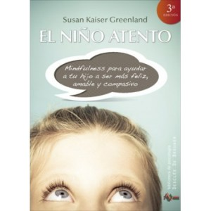 El niño atento: mindfulness de Susan Kaiser Greenland