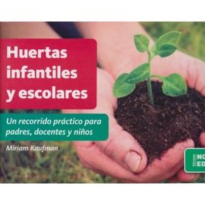 HUERTAS INFANTILES Y ESCOLARES de Miriam Kaufman