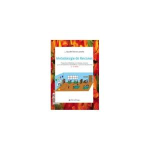 METODOLOGÍA DE RINCONES Propuestas didácticas, estrategias y recursos para la competencia matemática y el proceso lectoescritor L. Agustín Pedrero Lorente