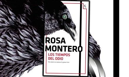 """El amor en tiempos del poshumanismo. """"Los tiempos del odio"""", de Rosa Montero"""
