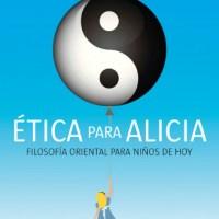 LIBROS. Ética para Alicia. Filosofía oriental para jóvenes de hoy (2014), de Luís Racionero