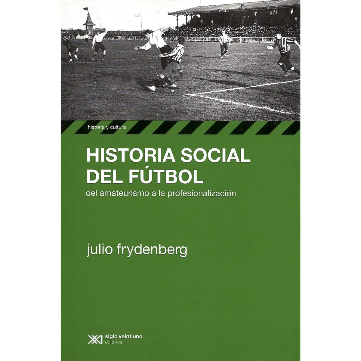Historia sociale del fútbol, libros de fútbol