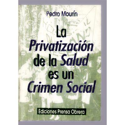La privatización de la salud es un crimen social