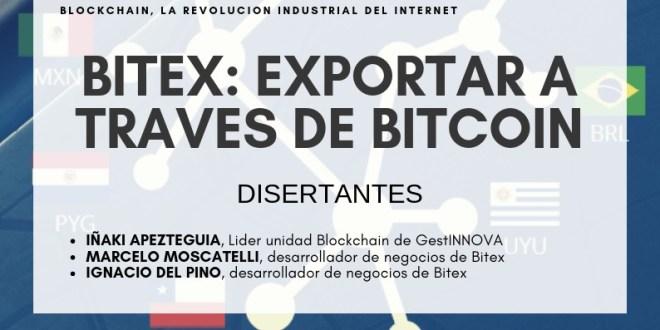 """Charla sobre """"Bitex: Exportar a través de Bitcoin"""