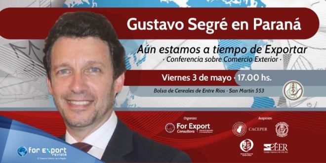 Gustavo Segré en Paraná: «Aún estamos a tiempo de Exportar».