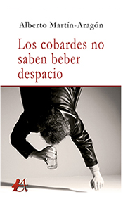 foto portada del libro Los cobardes no saben beber despacio en la Revista literaria Galeradas