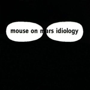 Mouse on Mars - Ideology