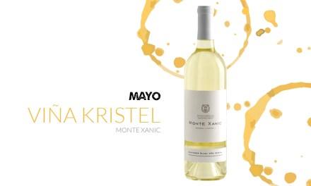 Mayo: Monte Xanic Viña Kristel