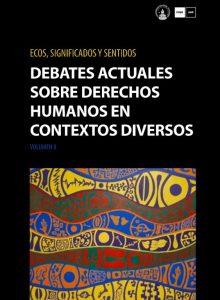 Debates actuales sobre derechos humanos en contextos diversos. 2018.