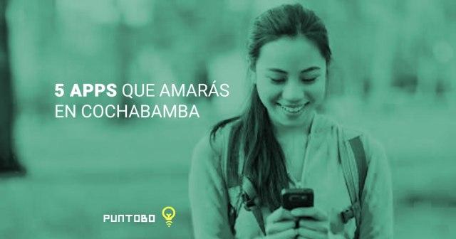 5 apps que amarás en Cochabamba