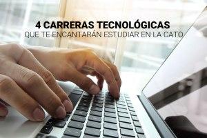 4 carreras tecnológicas que te encantará estudiar en la Cato
