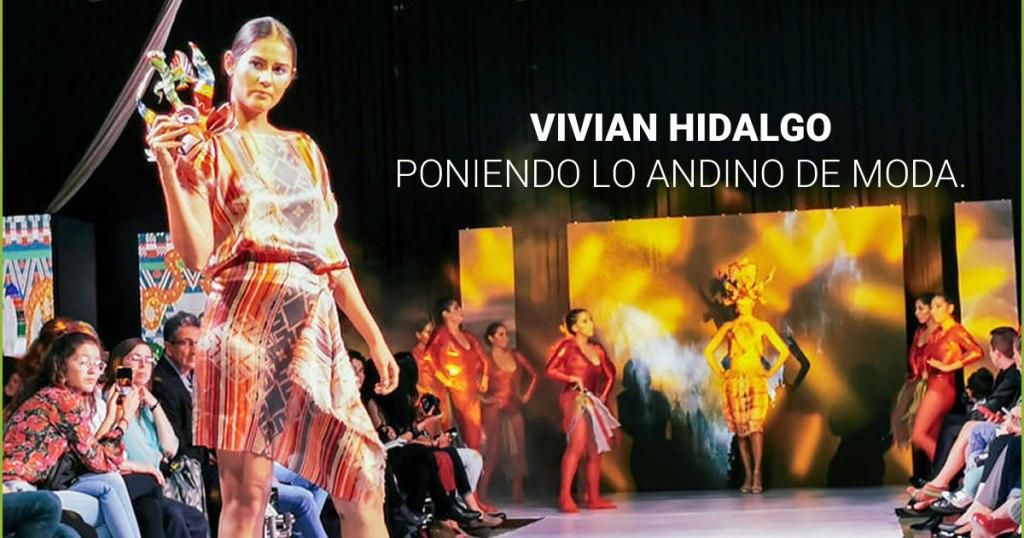 Vivian Hidalgo: poniendo lo andino de moda