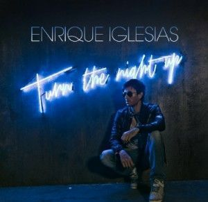 enrique iglesias turn the night up