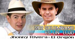Jhonny Rivera y El Orejon Ser colombiano es un lujo