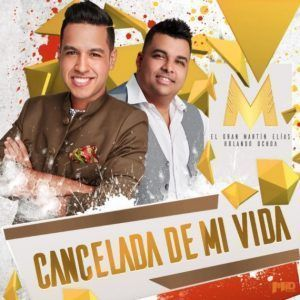 El gran Martin Elias y Rolando Ochoa Cancelada de mi Vida