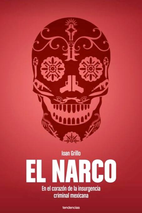 Viaje al corazón de la insurgencia criminal mexicana.
