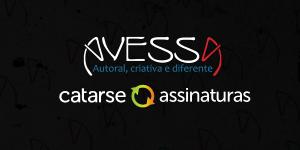 Apoie a Avessa no Catarse!