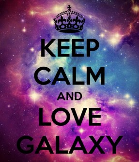 Keep Calm and Love Galaxy
