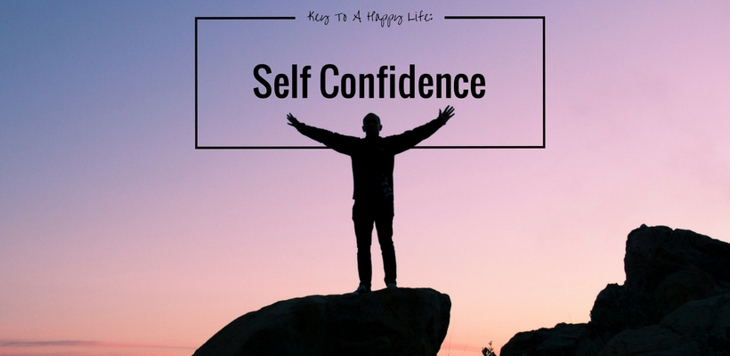 Want A Happy Life? Get Some Self Confidence
