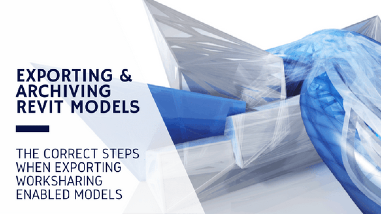Export Revit models - Local files, Archiving, and eTransmit