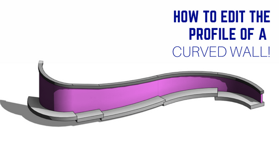 How to Edit Profile of Curved Wall In Revit - revitIQ