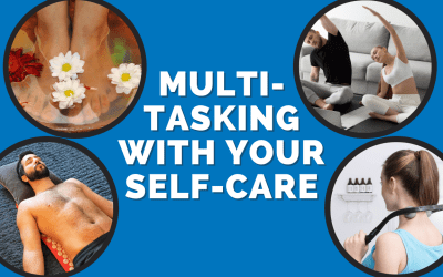 Multi-tasking with Your Self-care