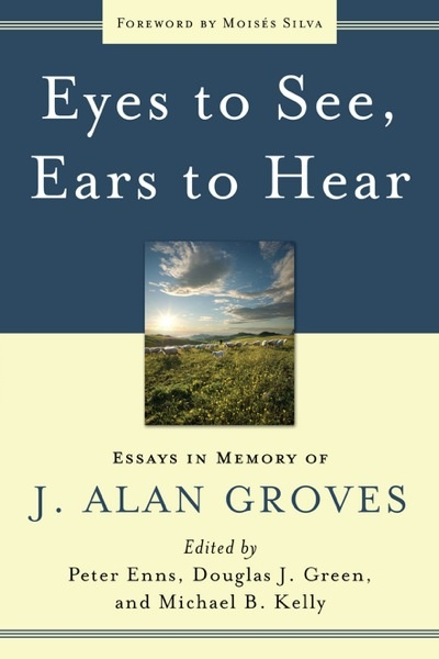 Eyes to See, Ears to Hear, essays in memory of Al Groves
