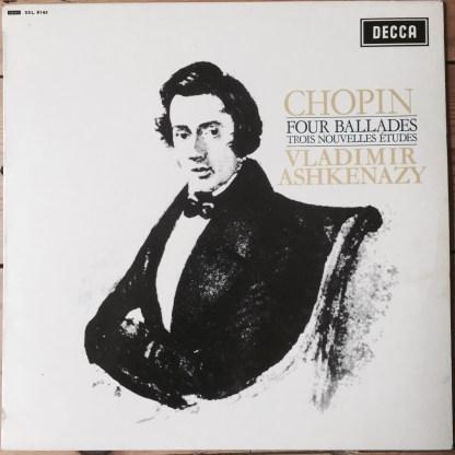 SXL 6143 Chopin Four Ballades, Trois Nouvelles Etudes / Vladimir Ashkenazy