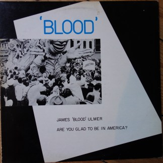 James Blood Ulmer Are you Glad To Be In America?