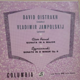 33CX 1201 Franck Sonata In A Major Szymanowski Sonata In D Minor David Oistrakh