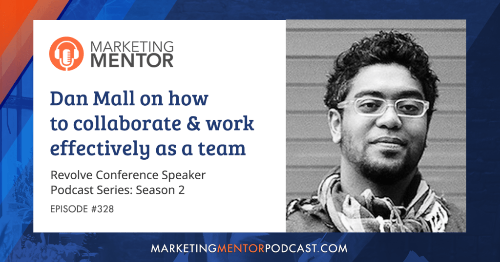 Marketing Mentor Podcast & Interview with Dan Mall