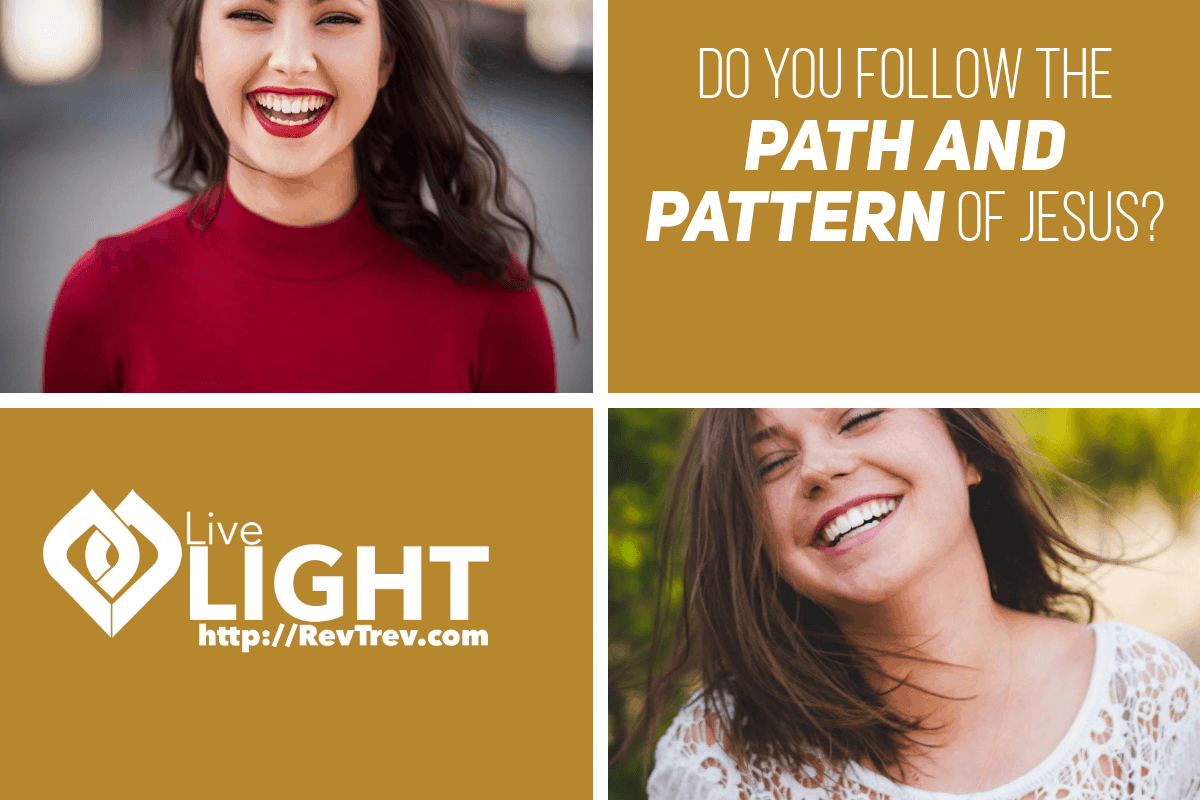 Do you follow the path and pattern of Jesus? via @trevorlund