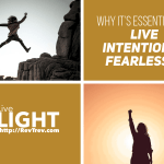 Why it's essential you live intentional fearlessly