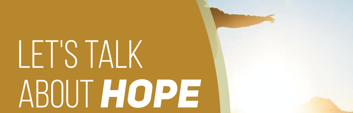 Let's talk about Hope