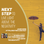 Your Next Step to Live LIGHT Above the Negativity