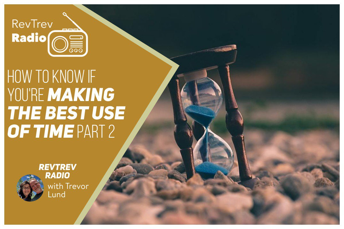 How To Know If Your Making Use of Time – Part 2 via @trevorlund