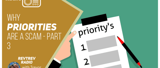 Why Priorities Are A Scam - Part 3