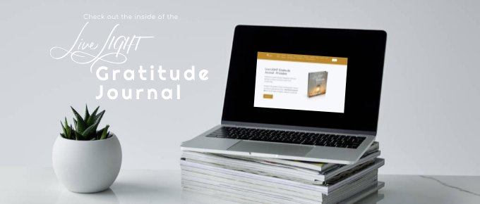 Check out the inside of the Live LIGHT Gratitude Journal