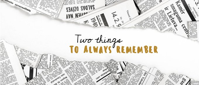 2 Things to Always Remember