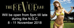 The Revue Bar will be open during the N.G.C