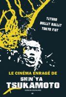 Le cinéma enragé de Shin'ya Tsukamoto  Cycle en 3films(1989-1998)