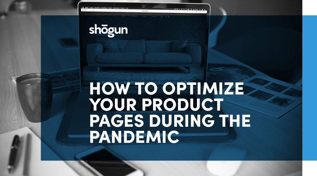 How to Optimize Product Pages During a Pandemic