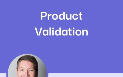 How to Validate the Need for your Product or Service